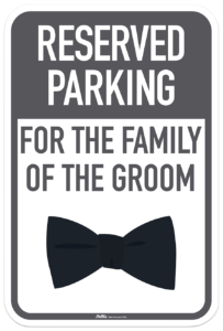 Reserved Parking Family of Groom Sign