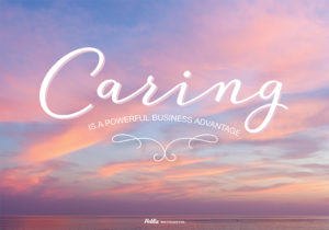 Caring is a powerful business advantage sign