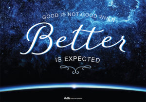 Good is not good when better is expected sign